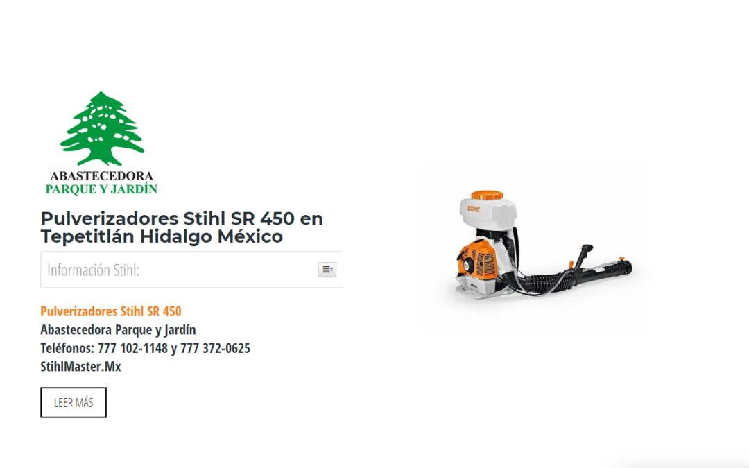 Pulverizadores Stihl SR 450 en Tepetitlán Hidalgo México