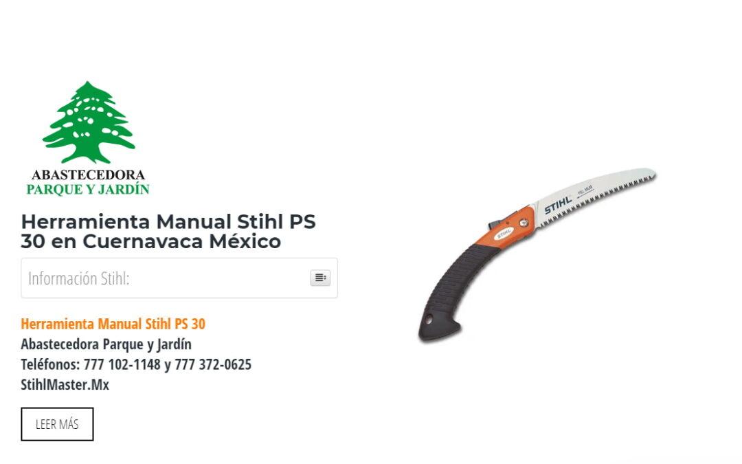 Herramienta Manual Stihl PS 30 en Cuernavaca México