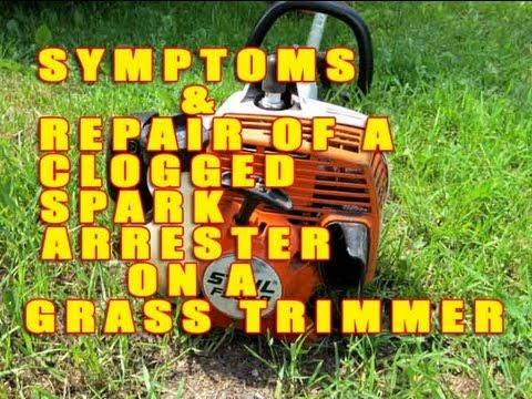 Symptoms & Repair Of A Clogged Spark Arrester On A STIHL Grass Trimmer